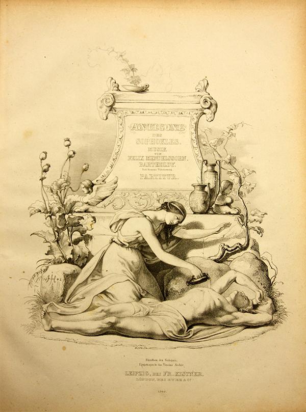 Titelvignette für die Erstausgabe von Mendelssohns »Antigone«-Partitur, gezeichnet von Julius Hübner (1806 – 1882) für den Leipziger Musikverlag Fr. Kistner & C.F.W. Siegel & Co. K G.